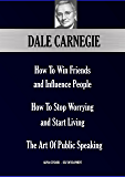 Dale Carnegie's Trilogy  : How To Win Friends And Influence People;  How To Stop Worrying And Start Living; The Art Of Public Speaking (Alpha Centauri Self-Development Book 1101)