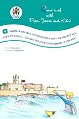 Cascais, Capital of Portuguese Surfing and it's all down to King D. Luís and his Love of Swimming in the Sea! (Come Surf with Pipa, Jaime and Kika! Book 6) Kindle Edition