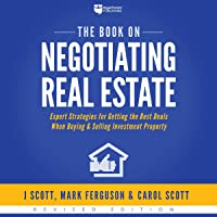 The Book on Negotiating Real Estate: Expert Strategies for Getting the Best Deals When Buying & Selling Investment…