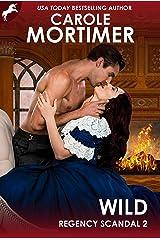 Wild (Regency Scandal 2) Kindle Edition