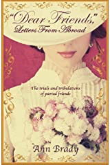 """Dear Friends,"": Letters From Abroad Kindle Edition"