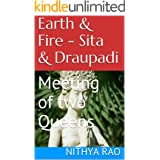 Earth & Fire - Sita & Draupadi: Meeting of two Queens