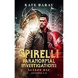 Spirelli Paranormal Investigations: Season One: Episodes 1-6