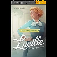 Lucille, à l'heure gourmande (Les lumières de Paris t. 3)