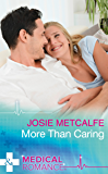 More Than Caring (Mills & Boon Medical) (Denison Memorial Hospital, Book 4)