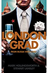 Londongrad: From Russia with Cash; The Inside Story of the Oligarchs Kindle Edition