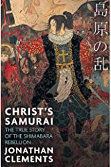 Christ's Samurai: The True Story of the Shimabara Rebellion Paperback