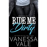 Ride Me Dirty: Contemporary Cowboy Romance (Bridgewater County Book 1)