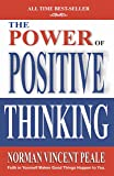 POWER OF POSITIVE THINKING - A Practical Guide to Mastering the Problems of Everyday Living!