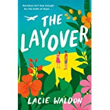 The Layover: the perfect laugh-out-loud romcom to escape with this summer (English Edition)
