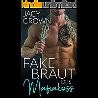 Die Fake Braut des Mafiaboss (Dark Mafia Romance 3)