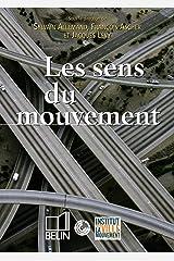Les sens du mouvement : Modernité et mobilités dans les sociétés urbaines contemporaines Broché