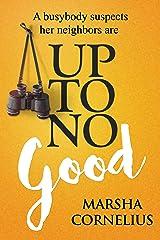 Up To No Good Kindle Edition