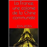 La France, une colonie de la Chine communiste