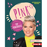 P!nk: Pop Powerhouse (Boss Lady Bios (Alternator Books ®)) (English Edition)
