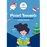 Pocket Thoughts: Anthology by Young Minds (Pocket Thoughts - Winter Edition)