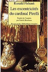 Les excentricités du cardinal pirelli (Rivages poche bibliothèque étrangère) Paperback