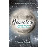 Moonology: Working with the Magic of Lunar Cycles [Lingua inglese]
