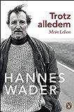 Trotz alledem: Mein Leben - Mit exklusivem Fotomaterial (German Edition)