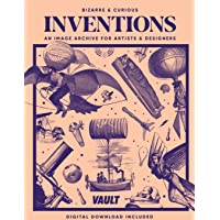 Bizarre and Curious Inventions: An Image Archive for Artists and Designers