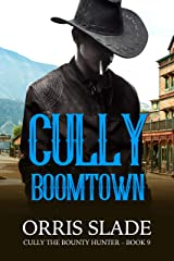 Cully: Boomtown: (Cully the Bounty Hunter - Book 9) Kindle Edition