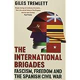 The International Brigades: Fascism, Freedom and the Spanish Civil War (Spanish Civvil War)