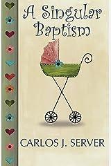 A Singular Baptism (English Edition) Versión Kindle