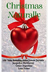 Christmas Naturally: A collection of small-town, heartwarming, HEA Christmas romances Kindle Edition