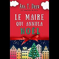 Le maire qui annula Noël: Un court polar cosy, drôle et réconfortant (Les enquêtes de Julie)