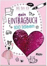 Mein Eintragbuch 100 Ideen: Das bin ich: Mit tollen Wendepailletten