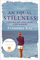An Equal Stillness: Winner of the Orange Award for New Writers 2009 Kindle Edition