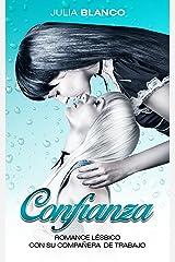 Confianza: Romance Lésbico con su Compañera de Trabajo (Novela Lésbica y Erótica en Español nº 1) Versión Kindle