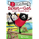 Splat the Cat and the Obstacle Course (I Can Read Level 2)