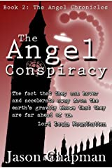 The Angel Conspiracy: They knew we were not alone (he Angel Chronicles Book 2) Kindle Edition