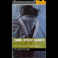 Emma, épouse soumise: 15 histoires érotiques