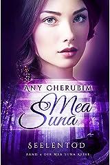 Mea Suna - Seelentod: Band 4 Kindle Ausgabe
