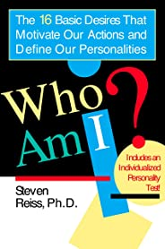 Who am I: The 16 Basic Desires That Motivate Our Actions and Define Our Personalities