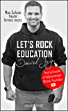 Let's rock education - Deutschlands erfolgreichster Mathe-Youtuber: Was Schule heute lernen muss