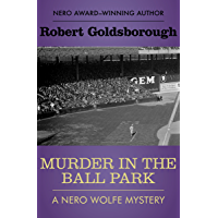Murder in the Ball Park (The Nero Wolfe Mysteries Book 9) (English Edition)