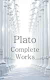Plato: The Complete Works (31 Books) (English Edition)