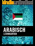 Arabisch Lernkarten: 800 wichtige Arabisch-Deutsch und Deutsch-Arabisch Flashcards