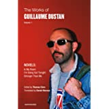 The Works of Guillaume Dustan, Volume 1: In My Room; I'm Going Out Tonight; Stronger Than Me (Semiotext(E) / Native…