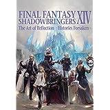 Final Fantasy Xiv: Shadowbringers Art Of Reflection - Histories Forsaken-: The Art of Reflection -Histories Forsaken
