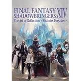 Final Fantasy XIV: Shadowbringers: The Art of Reflection -Histories Forsaken-