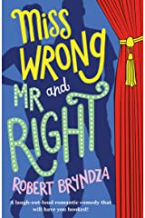 Miss Wrong and Mr Right: A laugh-out-loud romantic comedy that will have you hooked! Kindle Edition