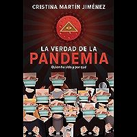 La verdad de la pandemia: Quién ha sido y por qué (Fuera de Colección) (Spanish Edition)