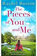 The Pieces of You and Me: The new heartfelt and uplifting love story for 2019 from bestselling author Rachel Burton Kindle Edition