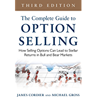 The Complete Guide to Option Selling: How Selling Options Can Lead to Stellar Returns in Bull and Bear Markets, 3rd…
