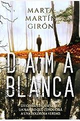 DAMA BLANCA: La novela negra que cuestionará los límites de lo prohibido (Inspector Yago Reyes) Versión Kindle