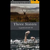 Three Sisters - Tome 5 - Le gardien des lochs III : Suite et fin des aventures de Scott et Victoria